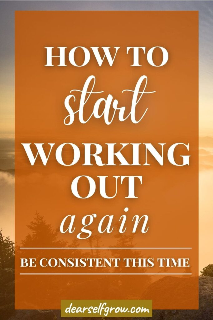 How to start working out again - be consistent this time